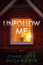 Cover Image: Unfollow Me