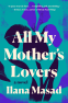 Cover Image: All My Mother's Lovers