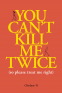 Cover Image: You Can't Kill Me Twice