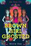 Cover Image: Brown Girl Ghosted