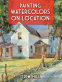 Cover Image: Painting Watercolors on Location
