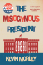 Cover Image: The Misogynous President