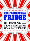 Cover Image: The Presidential Fringe