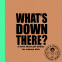 Cover Image: What's Down There?