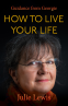 Cover Image: How to Live Your Life