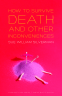 Cover Image: How to Survive Death and Other Inconveniences