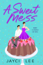 Cover Image: A Sweet Mess