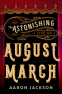 Cover Image: The Astonishing Life of August March