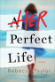 Cover Image: Her Perfect Life