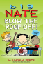 Cover Image: Big Nate: Blow the Roof Off!
