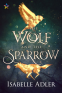 Cover Image: The Wolf and the Sparrow