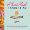 Cover Image: A Good Meal Is Hard to Find
