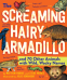 Cover Image: The Screaming Hairy Armadillo and 76 Other Animals with Weird, Wild Names