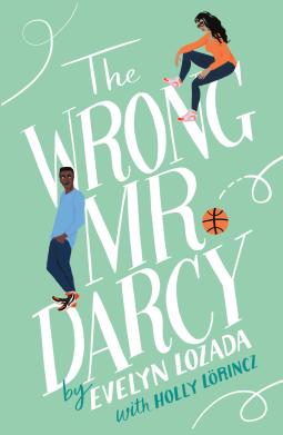 The Wrong Mr Darcy Evelyn Lozada Holly Lorincz 9781250622143 Netgalley