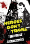 Cover Image: Heroes Don't Travel