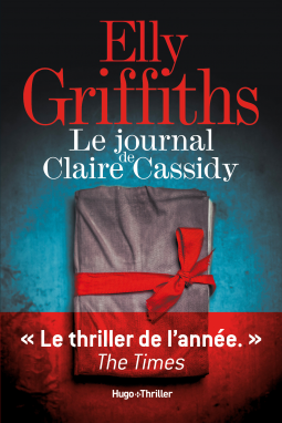 Le journal de Claire Cassidy d'Elly Griffiths