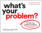 Cover Image: What's Your Problem?