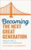 Cover Image: Becoming the Next Great Generation