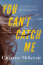 Cover Image: You Can't Catch Me