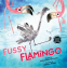 Cover Image: Fussy Flamingo
