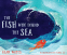 Cover Image: The Fish Who Found the Sea