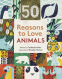 Cover Image: 50 Reasons to Love Animals