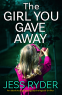 Cover Image: The Girl You Gave Away