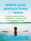 Cover Image: Rewire Your Anxious Brain for Teens
