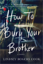 Cover Image: How to Bury Your Brother