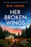 Cover Image: Her Broken Wings (Detectives Kane and Alton Book 8)