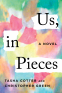 Cover Image: Us, in Pieces