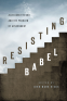 Cover Image: Resisting Babel