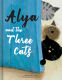 Cover Image: Alya and the Three Cats
