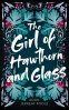 Cover Image: The Girl of Hawthorn and Glass