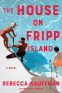 Cover Image: The House on Fripp Island