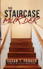 Cover Image: The Staircase Murder: Third in the Caitlin Rourke Series