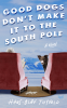 Cover Image: Good Dogs Don't Make It to the South Pole