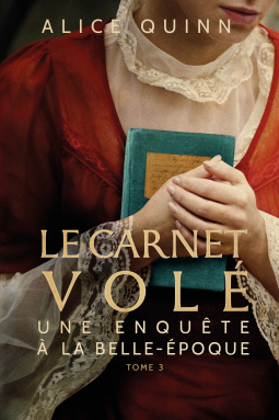 Le carnet volé Une enquête à la Belle-Epoque d'Alice Quinn - Editions Amazon Publishing