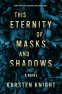 Cover Image: This Eternity of Masks and Shadows