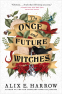 Cover Image: The Once and Future Witches