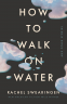 Cover Image: How to Walk on Water
