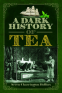 Cover Image: A Dark History of Tea