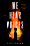 Cover Image: We Hear Voices