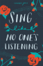 Cover Image: Sing Like No One's Listening