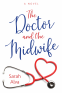 Cover Image: The Doctor and the Midwife