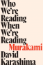 Cover Image: Who We're Reading When We're Reading Murakami