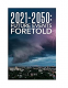 Cover Image: 2021 - 2050 FUTURE EVENTS FORETOLD