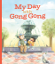 Cover Image: My Day with Gong Gong
