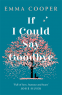 Cover Image: If I Could Say Goodbye