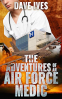 Cover Image: The Adventures of an Air Force Medic
